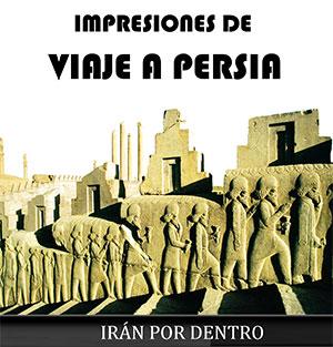 Impresiones de Viaje a Persia